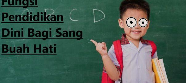 Fungsi Pendidikan Dini Bagi Sang Buah Hati