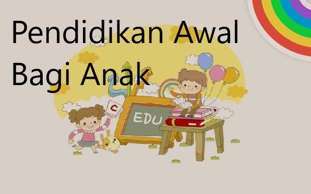 Pendidikan Awal Bagi Anak