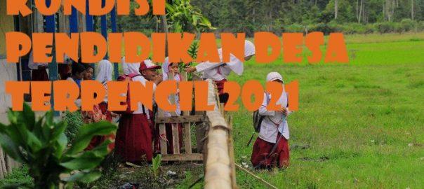 Kondisi Pendidikan Desa Terpencil 2021